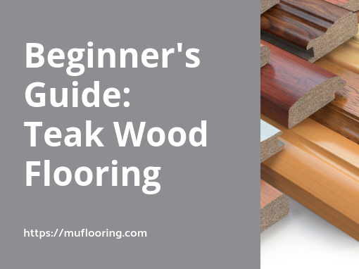 Beginner's Guide: Teak Wood Flooring
