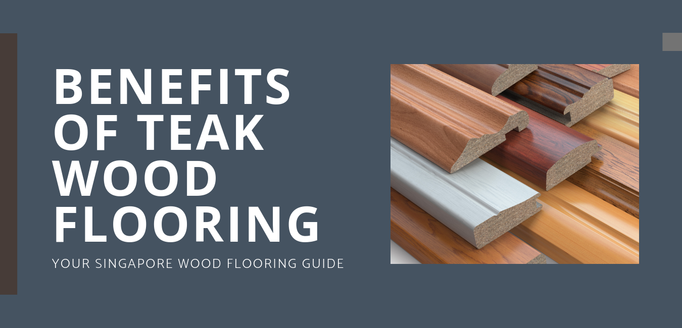 Benefits of Teak wood flooring